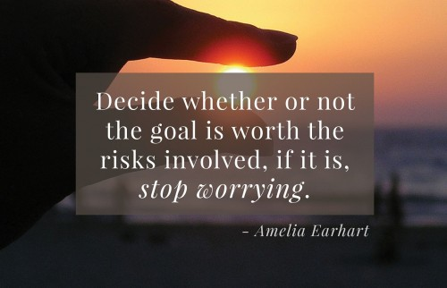 Amelia Earhart Decide whether goal is worth risk